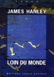 James Hanley - Loin du monde.