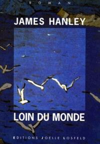 James Hanley - Loin du monde.