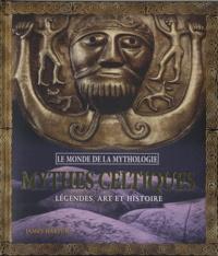 James Harpur - Mythes celtiques - Légendes, art et histoire.