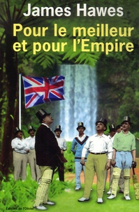 James Hawes - Pour le meilleur et pour l'Empire.