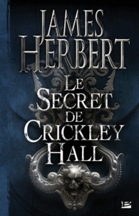 James Herbert - Le secret de Crickley Hall.