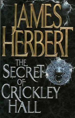 James Herbert - The Secret of Crickley Hall.