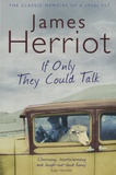James Herriot - If Only They Could Talk - The Classic Memoirs of a 1930s Vet.