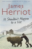 James Herriot - It Shouldn't Happen to a Vet.