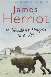 James Herriot - It Shouldn't Happen to a Vet.