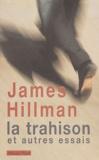 James Hillman - La trahison et autres essais.