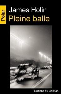 James Holin - Pleine balle.