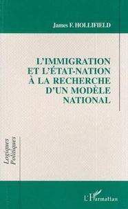 James Hollifield - L'immigration et l'État-nation à la recherche d'un modèle national.