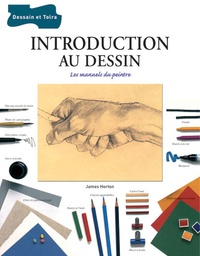 James Horton - Introduction au dessin - Les manuels du peintre.