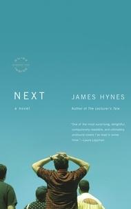 James Hynes - Next - A Novel.