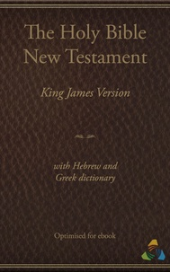 James I et  Theospace - King James New Testament (1769) with Hebrew and Greek dictionary (Strongs) - Optimised by Theospace.