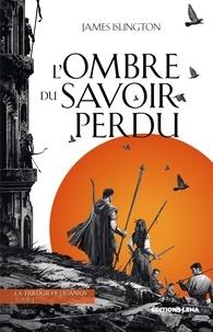 James Islington - La trilogie de Licanius Tome 1 : L'ombre du savoir perdu.