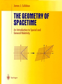 THE GEOMETRY OF SPACETIME. An Introduction to Special and General Relativity - James-J Callahan | Showmesound.org