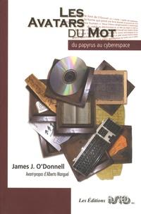 James J. O'Donnell - Les avatars du mot - Du papyrus au cyberespace.
