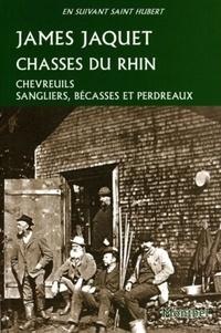 James Jaquet - Chasses du Rhin - Chevreuils, sangliers, bécasses et perdreaux..