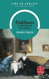 James Joyce - Dubliners - A selection of five stories.