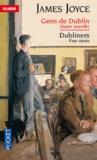 James Joyce - Gens de Dublin - Quatre nouvelles.