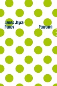 James Joyce - Pomes Penyeach - Suivi de Poèmes en forme de pommes.