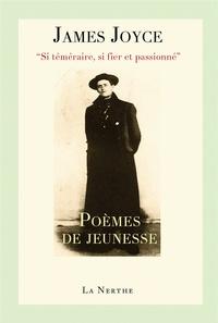 """James Joyce - """"Si téméraire, si fier et passionné"""" - Poèmes de jeunesse."""