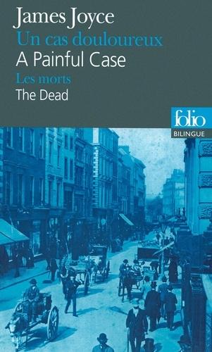 James Joyce - Un cas douloureux ; Les morts.