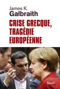 James K. Galbraith - Crise grecque, tragédie européenne.
