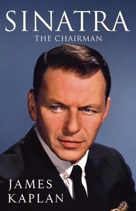 James Kaplan - Sinatra - The Chairman.