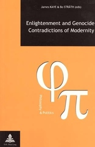 James Kaye et Bo Stråth - Enlightenment and Genocide, Contradictions of Modernity.