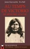 James Kaywaykla et Eve Ball - Au temps de Victorio - De mémoire apache.