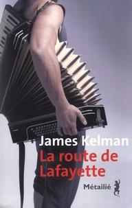 James Kelman - La route de Lafayette.