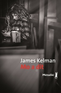 James Kelman - Mo a dit.