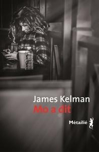 James Kelman - Mo a dit.