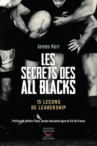 James Kerr - Les secrets des All Blacks - 15 leçons de leadership.
