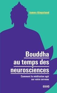 Bouddha au temps des neurosciences - Comment la méditation agit sur notre cerveau.pdf