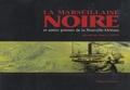 James-L Cowan et  Collectif - La Marseillaise Noire et autres poèmes français des Créoles de couleur de la Nouvelle-Orléans (1862-1869).