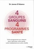 James L. D' Adamo - 4 groupes sanguins, 4 programmes santé.
