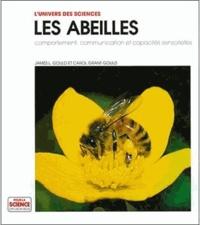 James-L Gould et Carol Grant Gould - Les abeilles - Comportement, communication et capacités sensorielles.