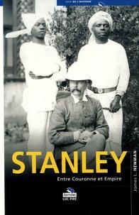 James L. Newman - Stanley - Entre Couronne et Empire.