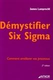 James Lamprecht - Démystifier Six Sigma - Comment améliorer vos processus.