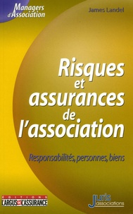 James Landel - Risques et assurances de l'association - Responsabilités, personnes, biens.