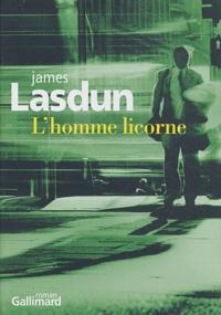 James Lasdun - L'homme licorne.