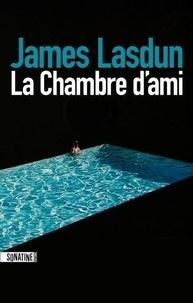 James Lasdun - La chambre d'ami.