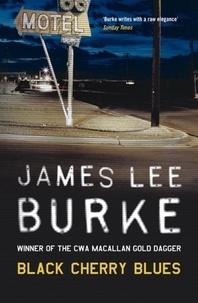 James Lee Burke - Black Cherry Blues.