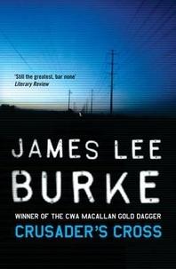 James Lee Burke - Crusader's Cross.