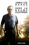James Lee Burke - Dans la brume électrique.