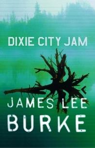James Lee Burke - Dixie City Jam.