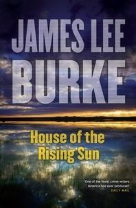 James Lee Burke - House of the Rising Sun.
