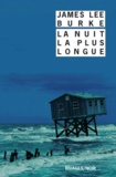 James Lee Burke - La nuit la plus longue.