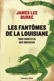 James Lee Burke - Les fantômes de la Louisiane - Trois enquêtes de Dave Robicheaux : La Pluie de néon ; Priosnniers du ciel ; Balck Cherry Blues.