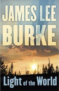 James Lee Burke - Light of the World.