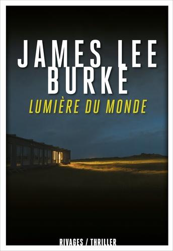 James Lee Burke - Lumière du monde.